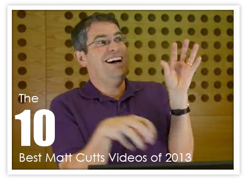 best matt cutts videos 2013