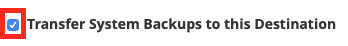 Choose to transfer system backups