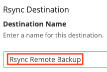 Enter the name you want to give the rsync remote backup destination