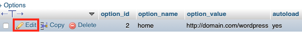 Click Edit in the Home Row of the Wp_options Table