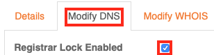 Click the Modify DNS Tab and Uncheck the Box to the Right of Registrar Lock Enabled